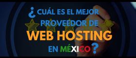 ¿Cuál es el Mejor Web Hosting en México 2018?